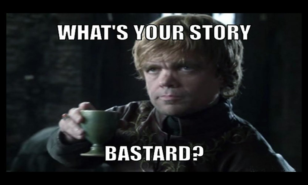 what-is-your-story-bastard